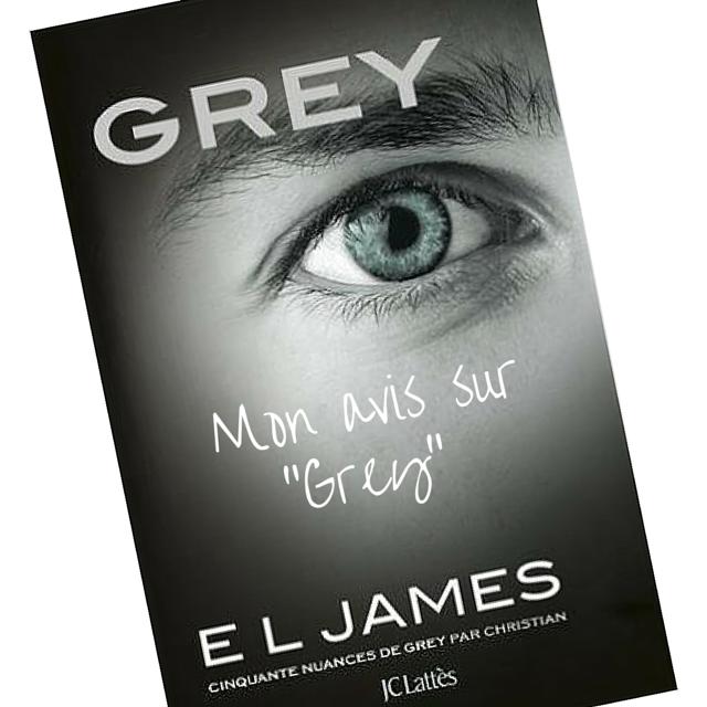Mon avis sur Grey