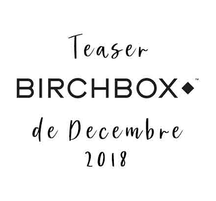 Birchbox de Decembre 2018