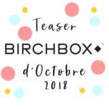 Birchbox d'Octobre 2018